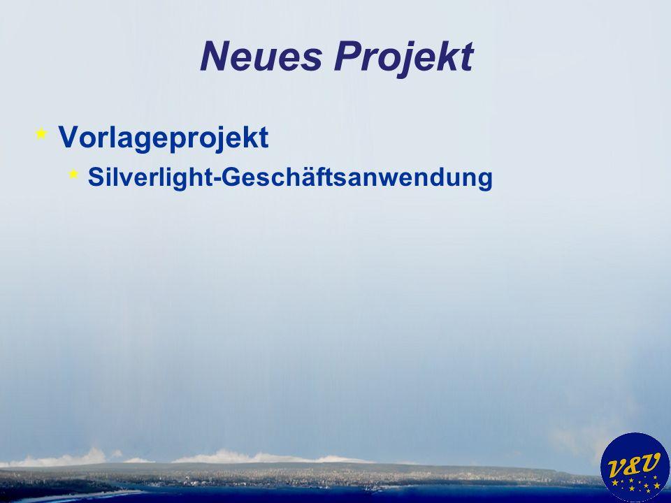 Neues Projekt * Vorlageprojekt * Silverlight-Geschäftsanwendung