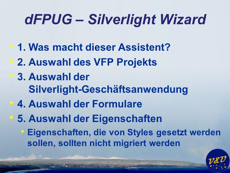 dFPUG – Silverlight Wizard * 1. Was macht dieser Assistent.