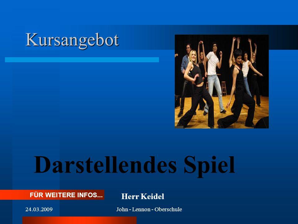 24.03.2009John - Lennon - Oberschule Kursangebot Darstellendes Spiel FÜR WEITERE INFOS... Herr Keidel