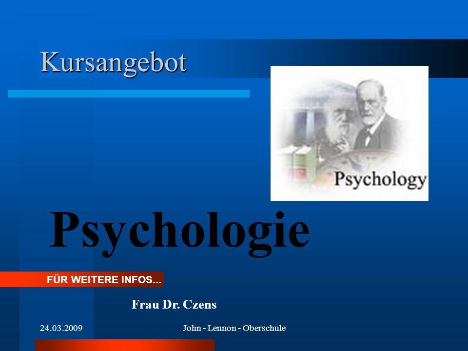 24.03.2009John - Lennon - Oberschule Kursangebot Psychologie FÜR WEITERE INFOS... Frau Dr. Czens