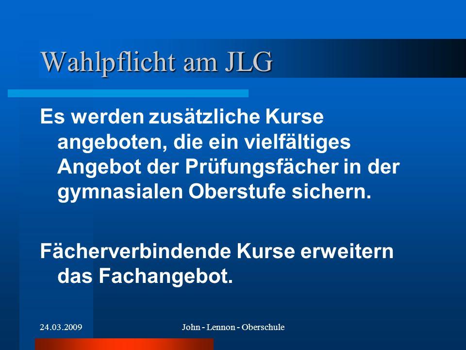 24.03.2009John - Lennon - Oberschule Kursangebot Wirtschaft FÜR WEITERE INFOS... Frau Lenz