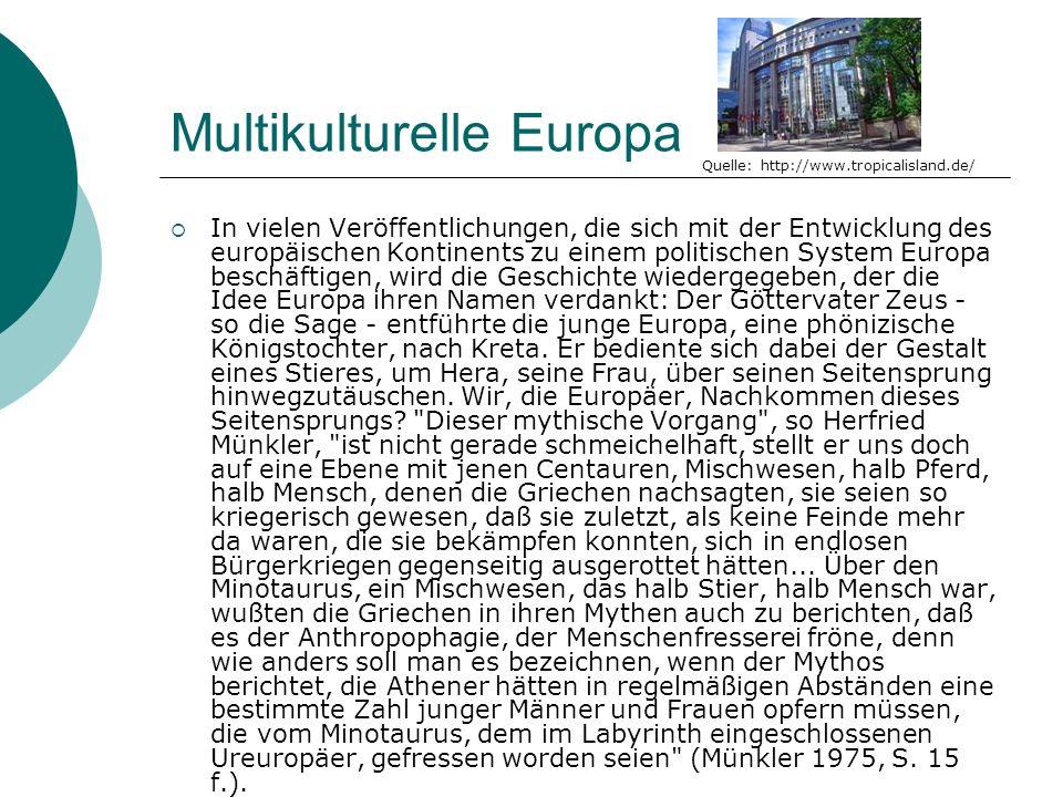 Multikulturelle Europa In vielen Veröffentlichungen, die sich mit der Entwicklung des europäischen Kontinents zu einem politischen System Europa besch
