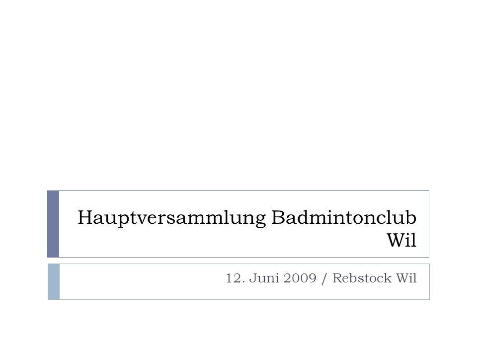 Hauptversammlung Badmintonclub Wil 12. Juni 2009 / Rebstock Wil