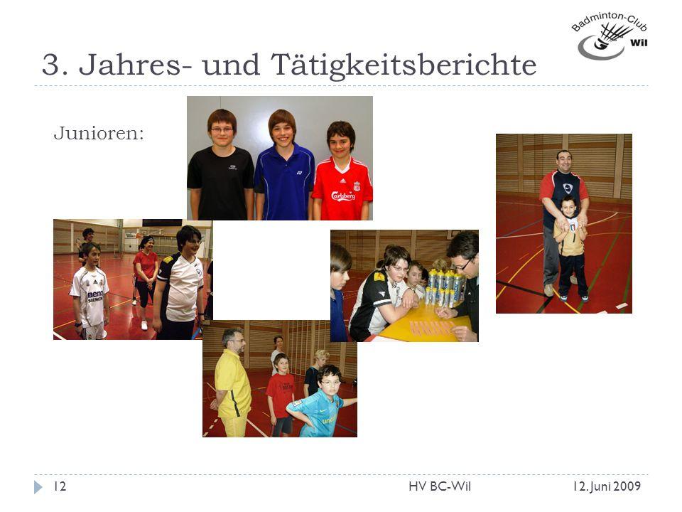 3. Jahres- und Tätigkeitsberichte Junioren: 12. Juni 200912HV BC-Wil