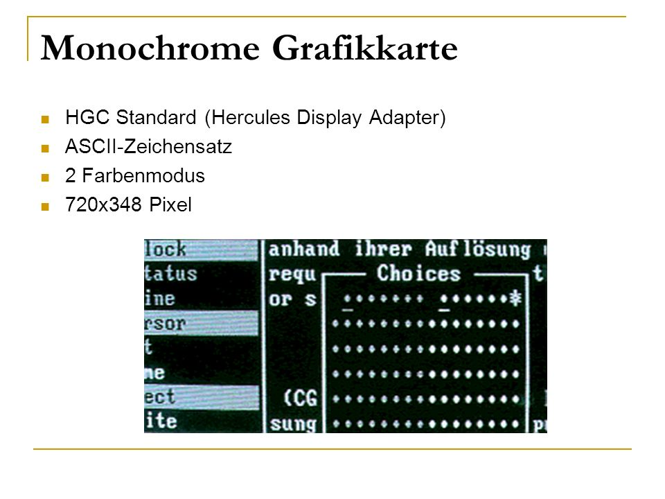 HGC Standard (Hercules Display Adapter) ASCII-Zeichensatz 2 Farbenmodus 720x348 Pixel