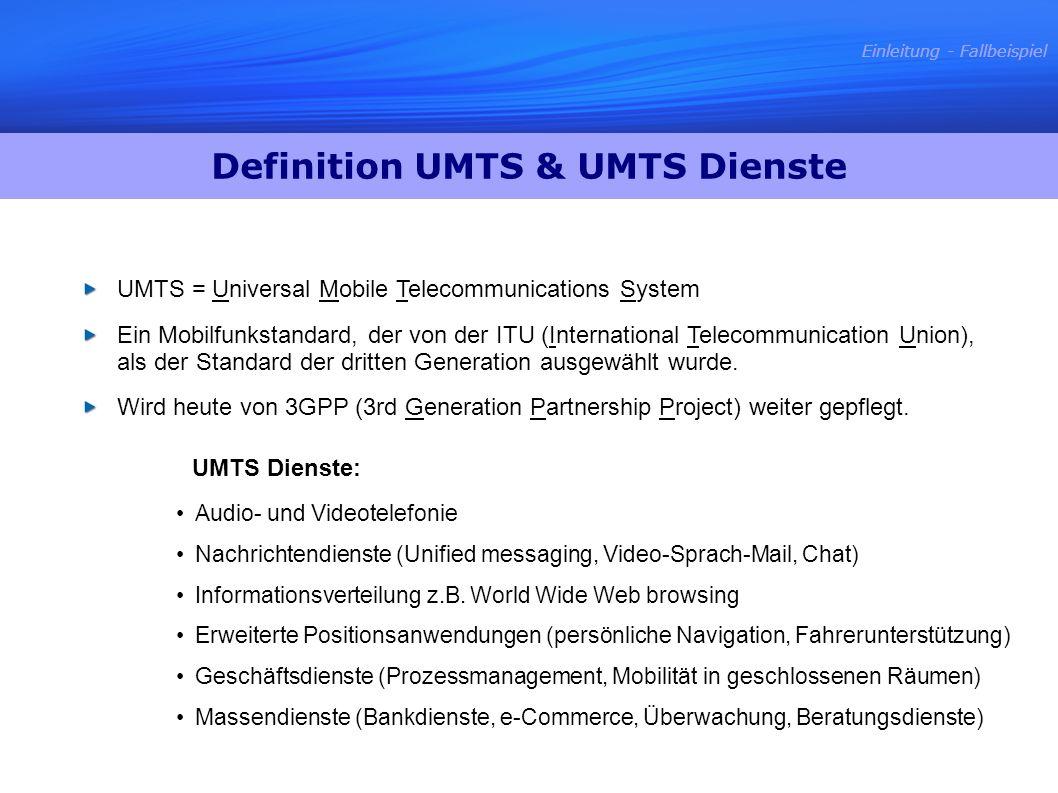 UMTS = Universal Mobile Telecommunications System Ein Mobilfunkstandard, der von der ITU (International Telecommunication Union), als der Standard der