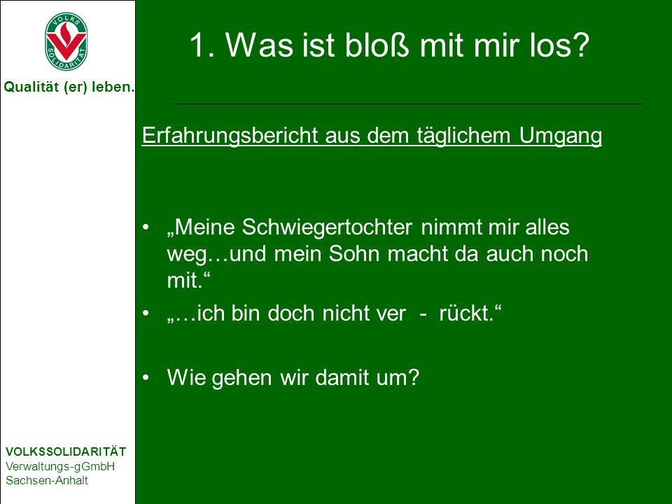 Qualität (er) leben. VOLKSSOLIDARITÄT Verwaltungs-gGmbH Sachsen-Anhalt 1.