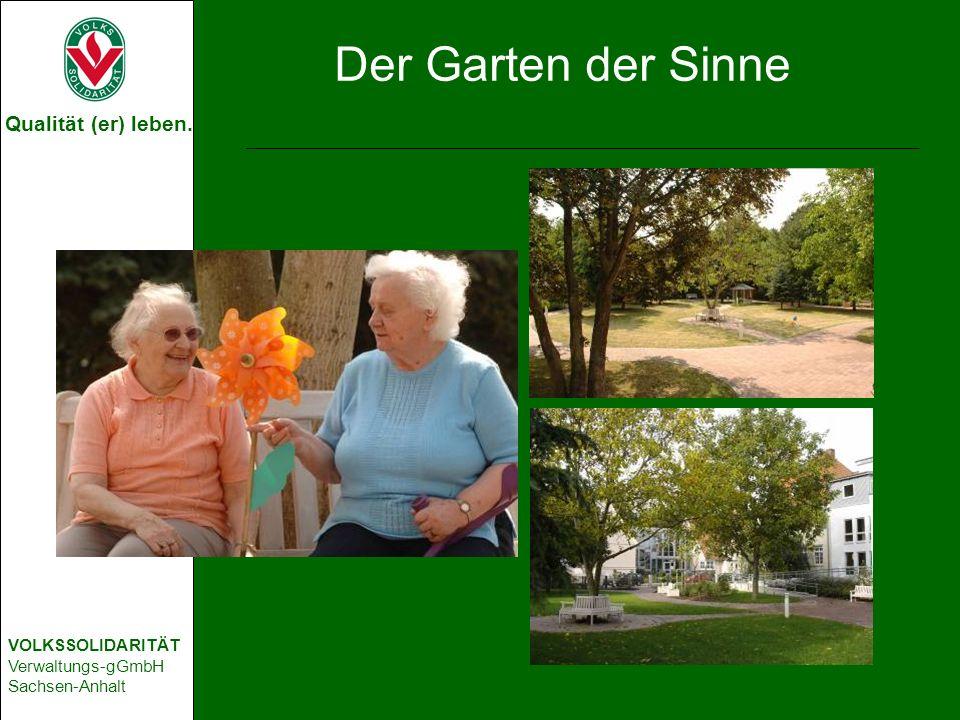 Qualität (er) leben. VOLKSSOLIDARITÄT Verwaltungs-gGmbH Sachsen-Anhalt Der Garten der Sinne