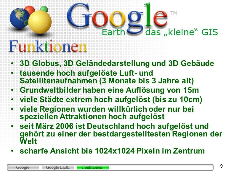 9 3D Globus, 3D Geländedarstellung und 3D Gebäude tausende hoch aufgelöste Luft- und Satellitenaufnahmen (3 Monate bis 3 Jahre alt) Grundweltbilder ha