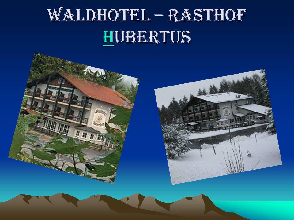 WALDHOTEL – RASTHOF HUBERTUS H
