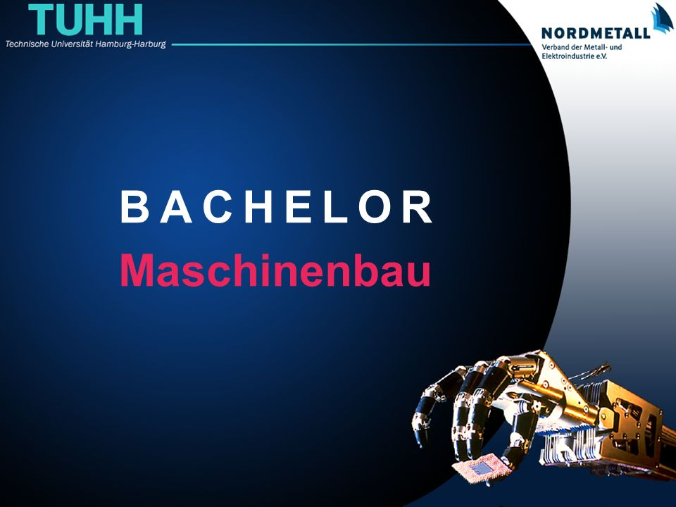 Bachelor: Maschinenbau/Mechatronik (11) Bachelor: Maschinenbau Fach 1.