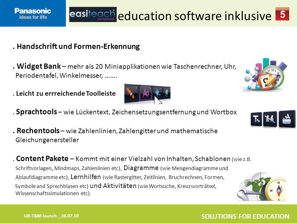 UB-T880 launch _ 26.07.10 SOLUTIONS FOR EDUCATION education software inklusive 5. Handschrift und Formen-Erkennung. Widget Bank – mehr als 20 Miniappl