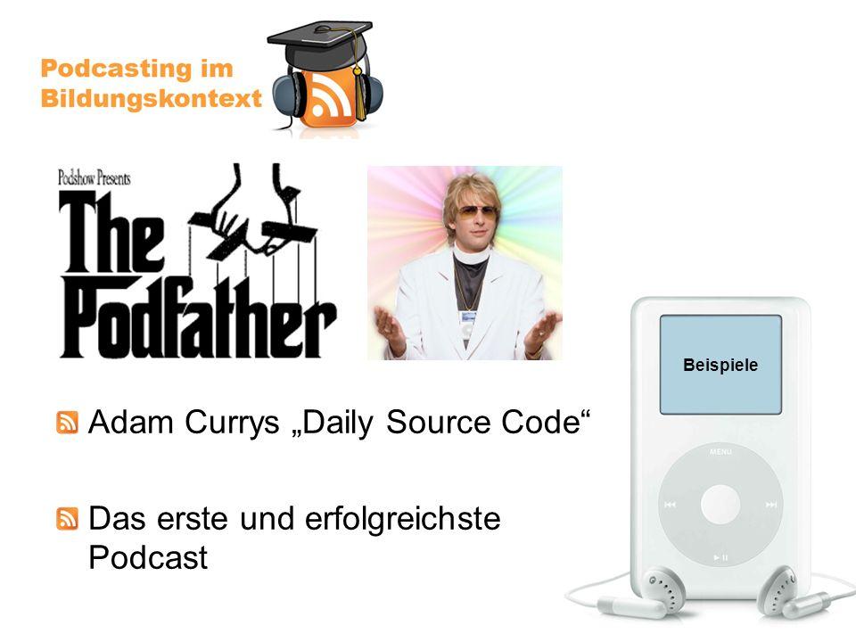 Beispiele Adam Currys Daily Source Code Das erste und erfolgreichste Podcast