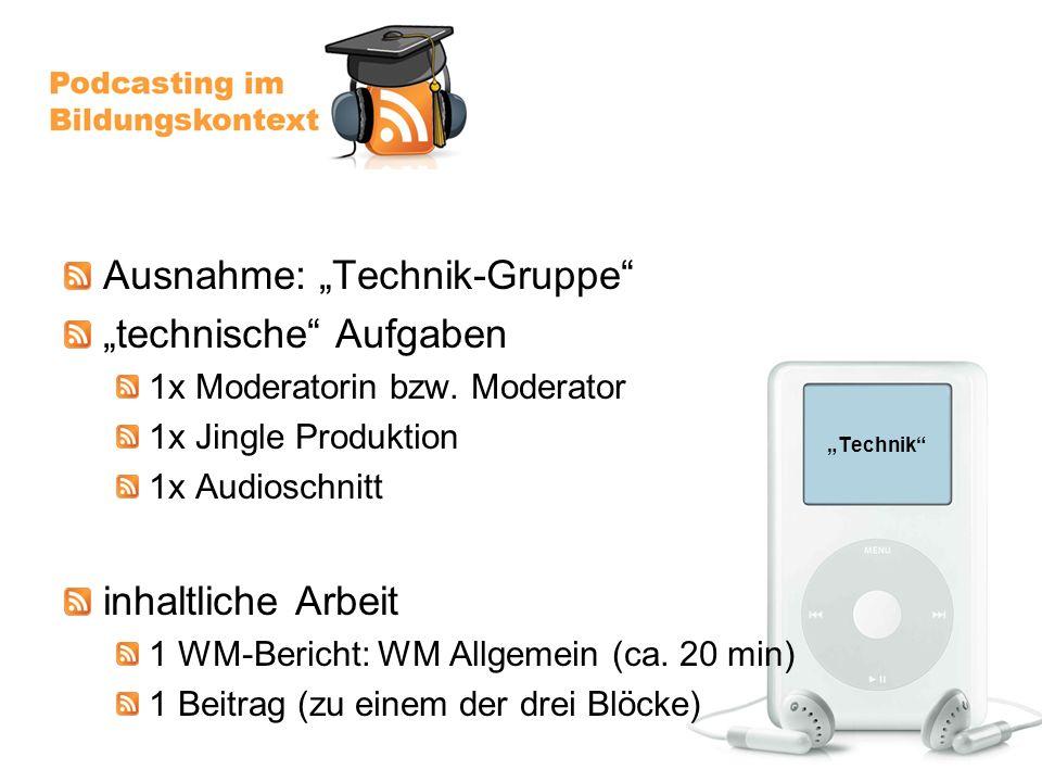 Technik Ausnahme: Technik-Gruppe technische Aufgaben 1x Moderatorin bzw.