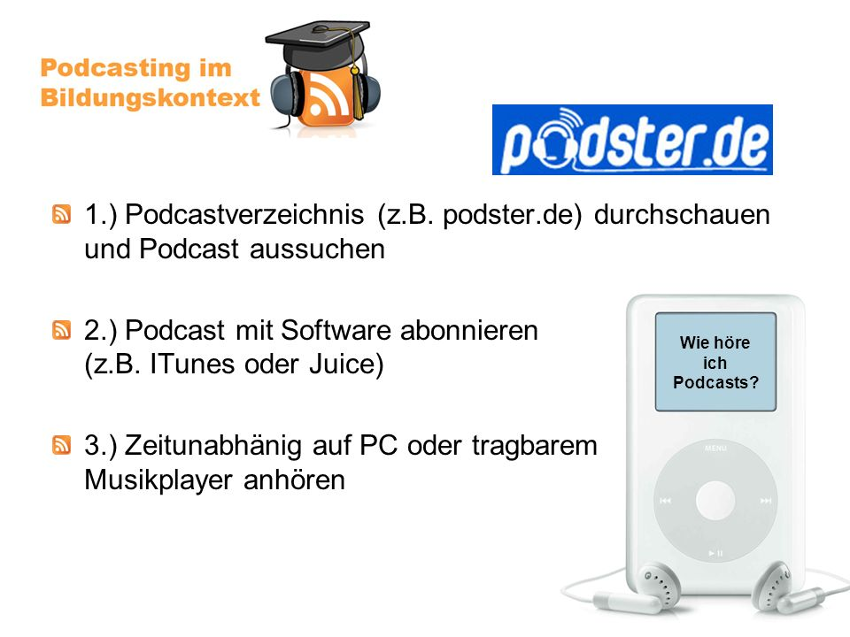 Wie höre ich Podcasts. 1.) Podcastverzeichnis (z.B.