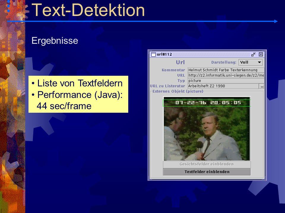 Liste von Textfeldern Performance (Java): 44 sec/frame Ergebnisse Text-Detektion