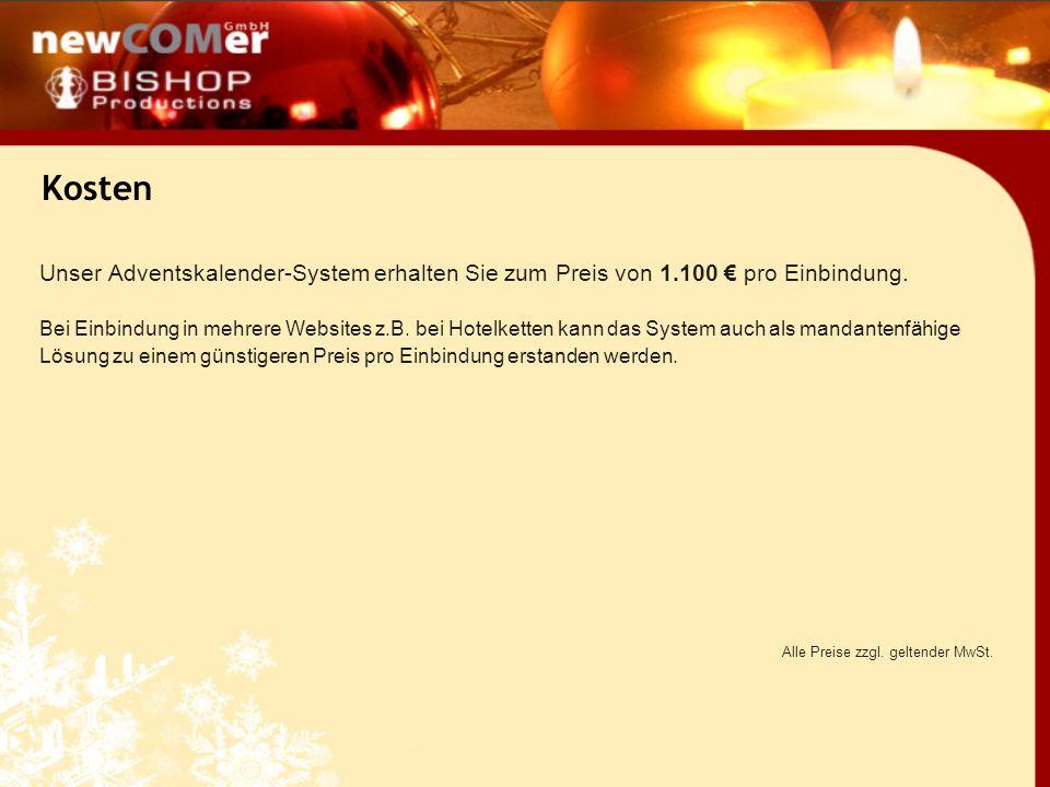 Unser Adventskalender-System erhalten Sie zum Preis von 1.100 pro Einbindung.