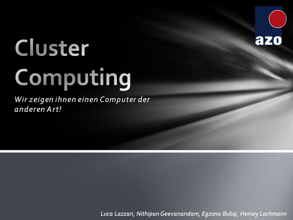 Ein Cluster-Computer ist ein Computer, der aus mehreren PCs zusammengesetzt ist, welche meist eher leistungsschwach sind.