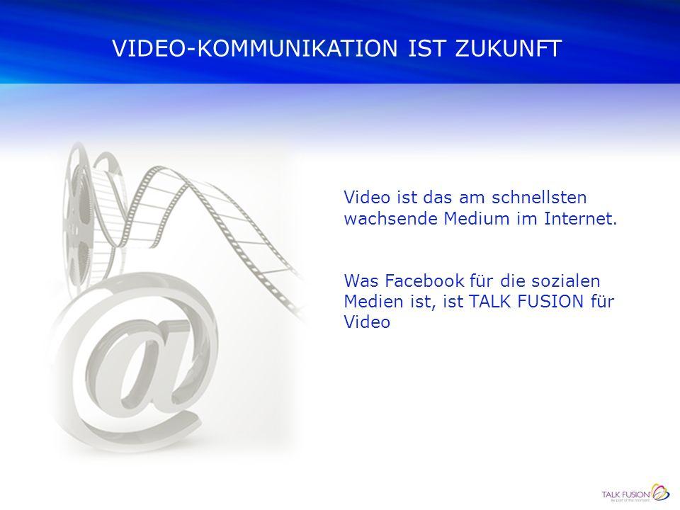 VIDEO-KOMMUNIKATION IST ZUKUNFT Video ist das am schnellsten wachsende Medium im Internet.