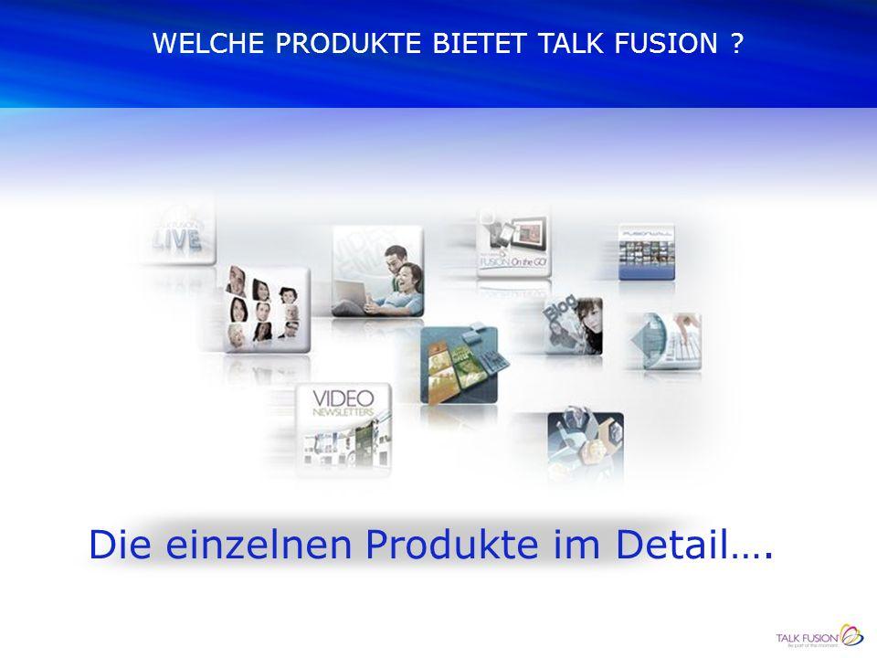 WELCHE PRODUKTE BIETET TALK FUSION ? Die einzelnen Produkte im Detail….