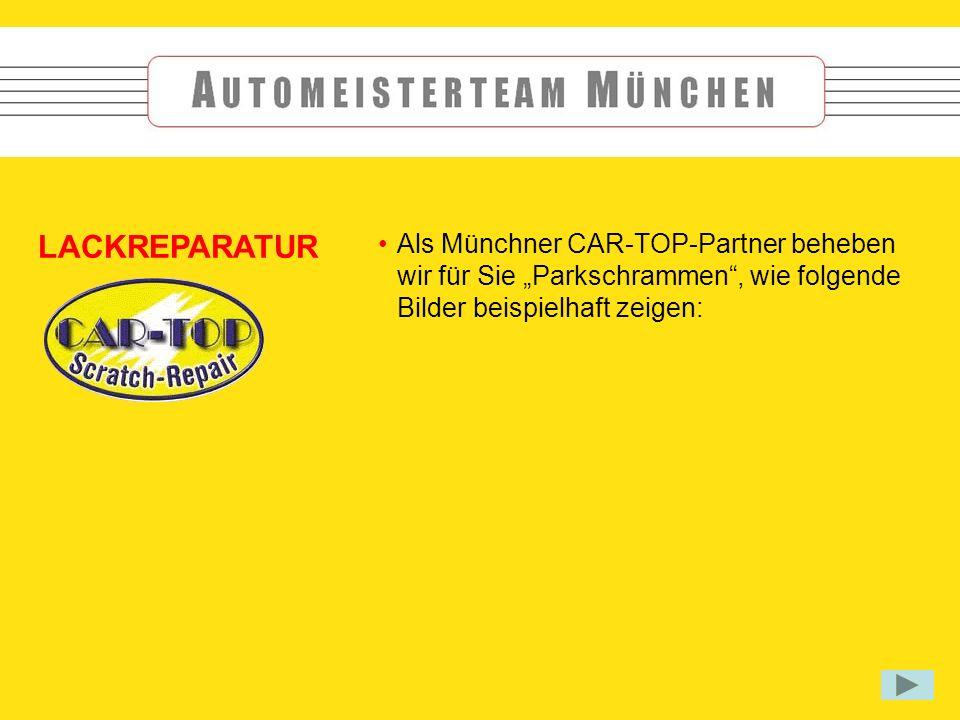 Als Münchner CAR-TOP-Partner beheben wir für Sie Parkschrammen, wie folgende Bilder beispielhaft zeigen: LACKREPARATUR