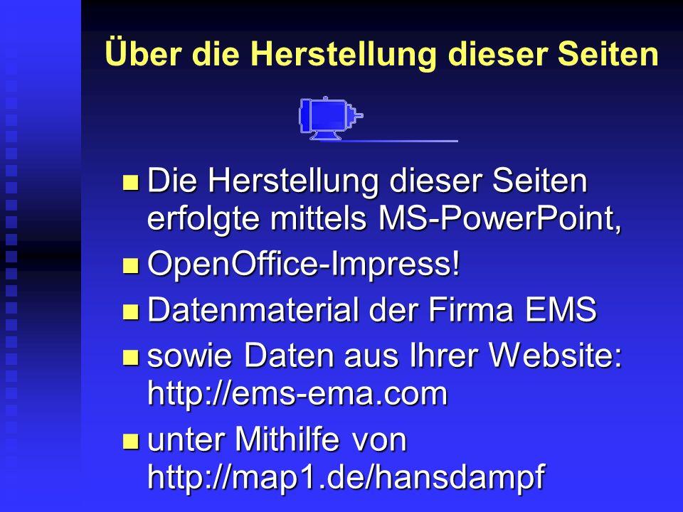 Über die Herstellung dieser Seiten Die Herstellung dieser Seiten erfolgte mittels MS-PowerPoint, Die Herstellung dieser Seiten erfolgte mittels MS-PowerPoint, OpenOffice-Impress.