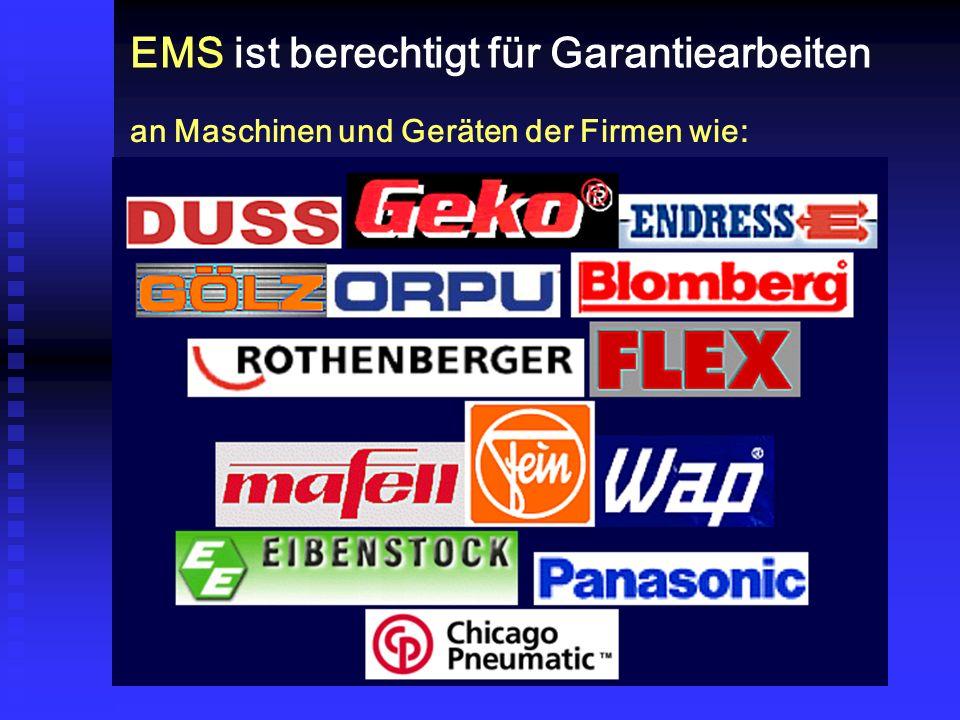 an Maschinen und Geräten der Firmen wie: EMS ist berechtigt für Garantiearbeiten