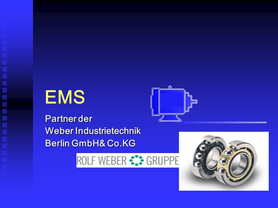 EMS Partner der Partner der Weber Industrietechnik Weber Industrietechnik Berlin GmbH& Co.KG Berlin GmbH& Co.KG