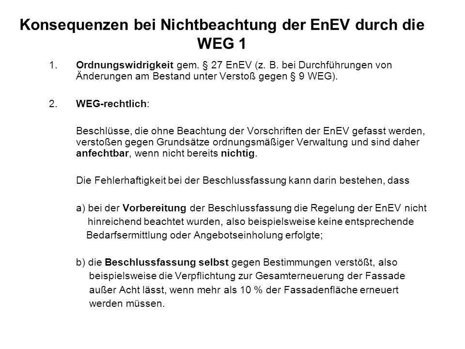 Konsequenzen bei Nichtbeachtung der EnEV durch die WEG 1 1. Ordnungswidrigkeit gem. § 27 EnEV (z. B. bei Durchführungen von Änderungen am Bestand unte