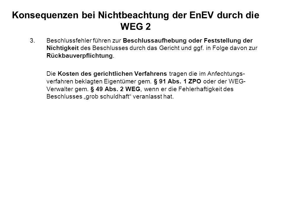 Konsequenzen bei Nichtbeachtung der EnEV durch die WEG 2 3.Beschlussfehler führen zur Beschlussaufhebung oder Feststellung der Nichtigkeit des Beschlu