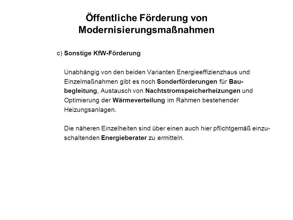 Öffentliche Förderung von Modernisierungsmaßnahmen c) Sonstige KfW-Förderung Unabhängig von den beiden Varianten Energieeffizienzhaus und Einzelmaßnah