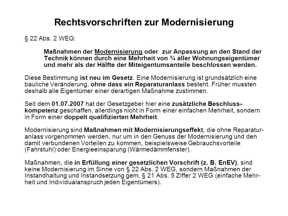 Rechtsvorschriften zur Modernisierung § 22 Abs. 2 WEG: Maßnahmen der Modernisierung oder zur Anpassung an den Stand der Technik können durch eine Mehr