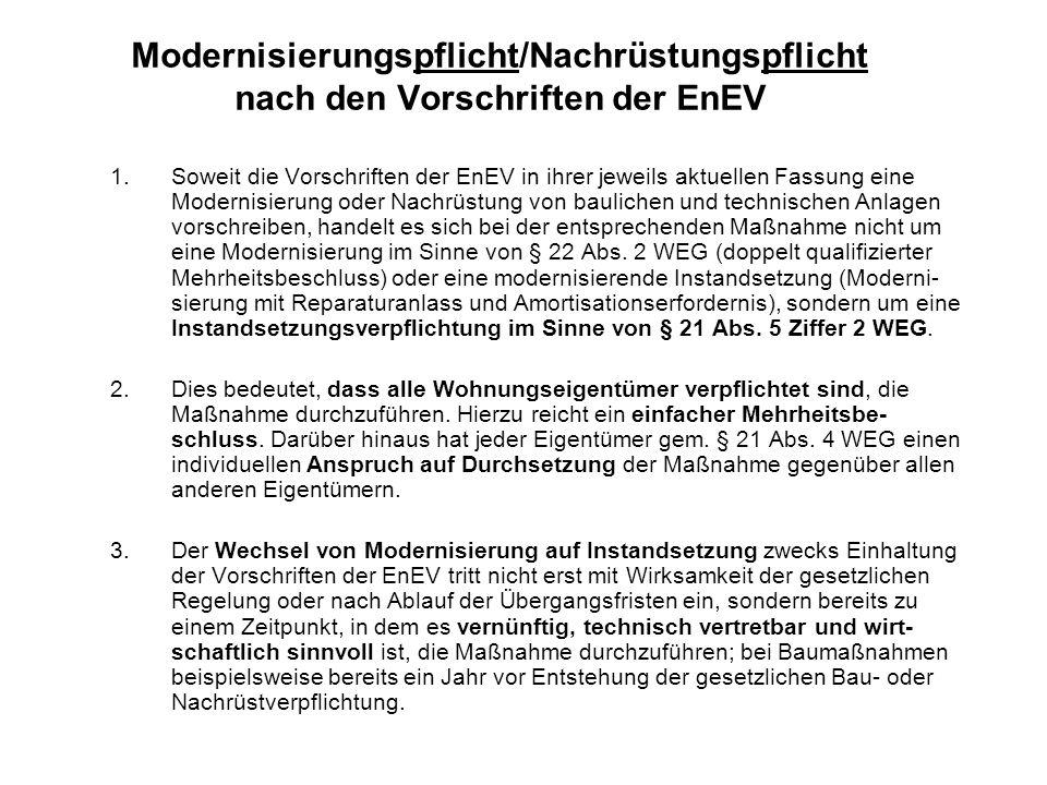 Modernisierungspflicht/Nachrüstungspflicht nach den Vorschriften der EnEV 1.Soweit die Vorschriften der EnEV in ihrer jeweils aktuellen Fassung eine M