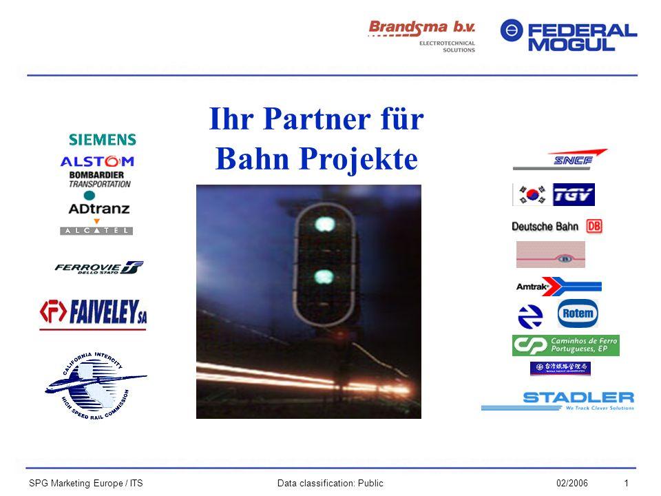 102/2006Data classification: Public SPG Marketing Europe / ITS Ihr Partner für Bahn Projekte
