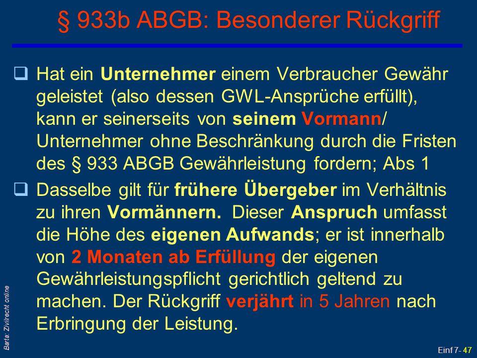 Einf 7- 48 Barta: Zivilrecht online Kaufmännische Mängelrüge (1) qRegelungsort: § 377 HGB/UGB qVoraussetzung: zweiseitiger Handelskauf, d.h.