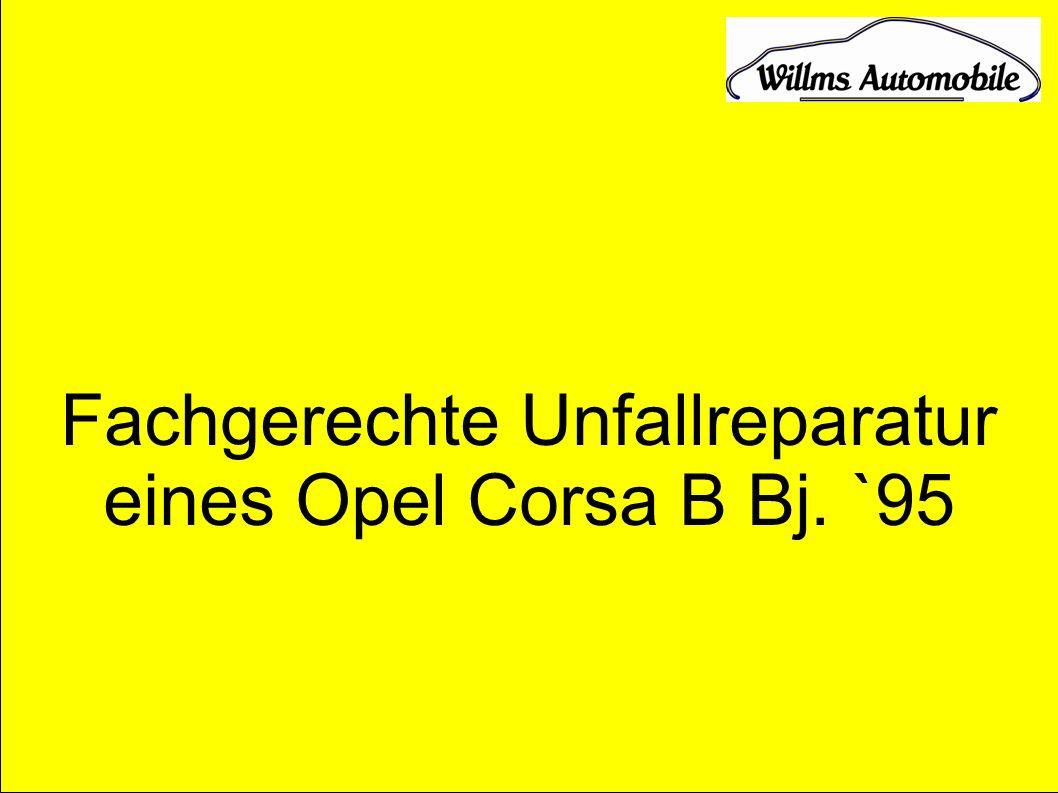 Fachgerechte Unfallreparatur eines Opel Corsa B Bj. `95
