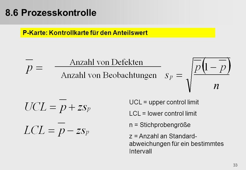 33 n UCL = upper control limit LCL = lower control limit n = Stichprobengröße z = Anzahl an Standard- abweichungen für ein bestimmtes Intervall 9.4. P