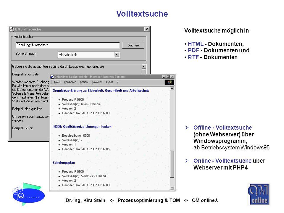 Dr.-Ing. Kira Stein Prozessoptimierung & TQM QM online® Volltextsuche Volltextsuche möglich in HTML - Dokumenten, PDF - Dokumenten und RTF - Dokumente