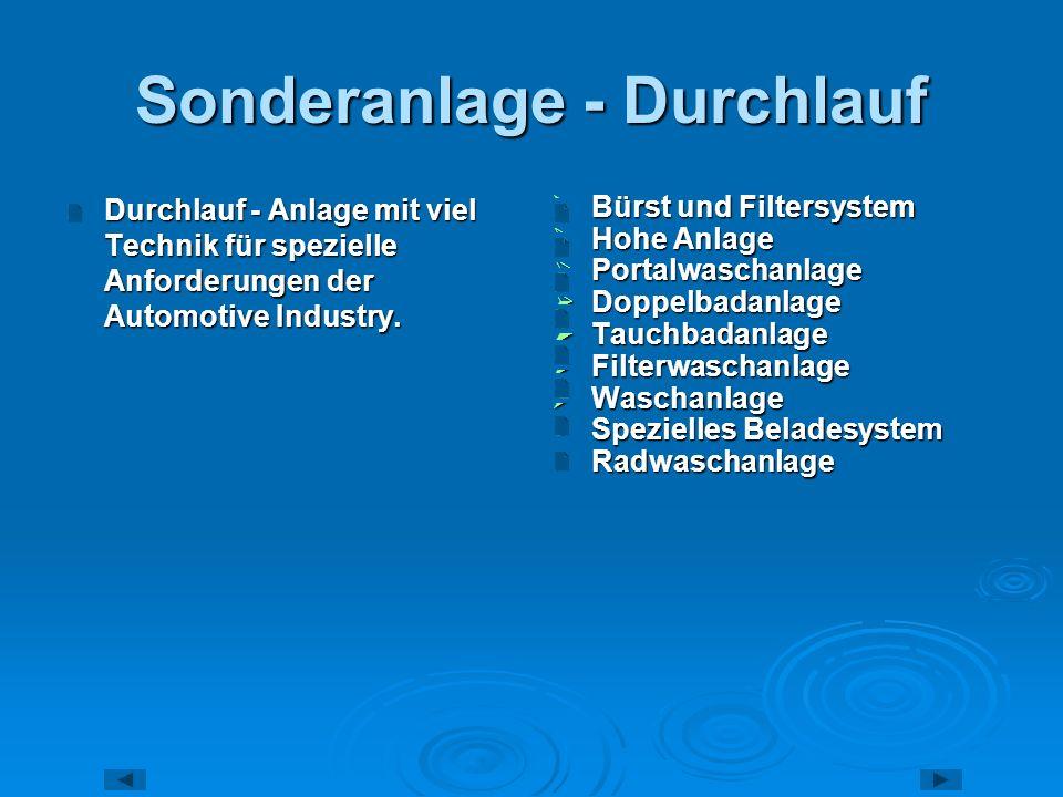 Sonderanlage - Durchlauf Durchlauf - Anlage mit viel Technik für spezielle Anforderungen der Automotive Industry. Durchlauf - Anlage mit viel Technik