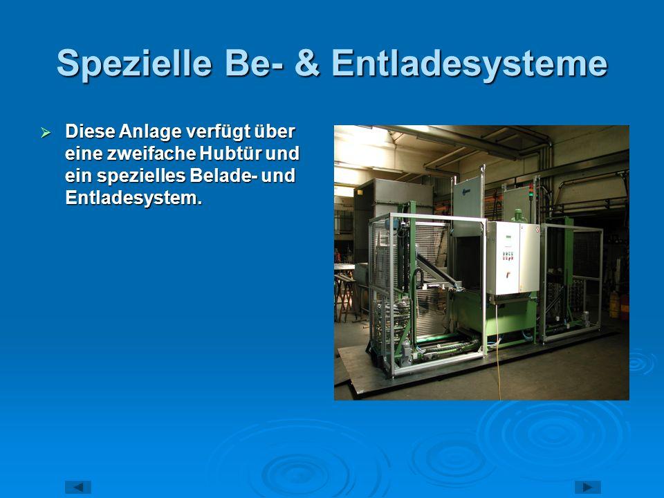 Spezielle Be- & Entladesysteme Diese Anlage verfügt über eine zweifache Hubtür und ein spezielles Belade- und Entladesystem. Diese Anlage verfügt über