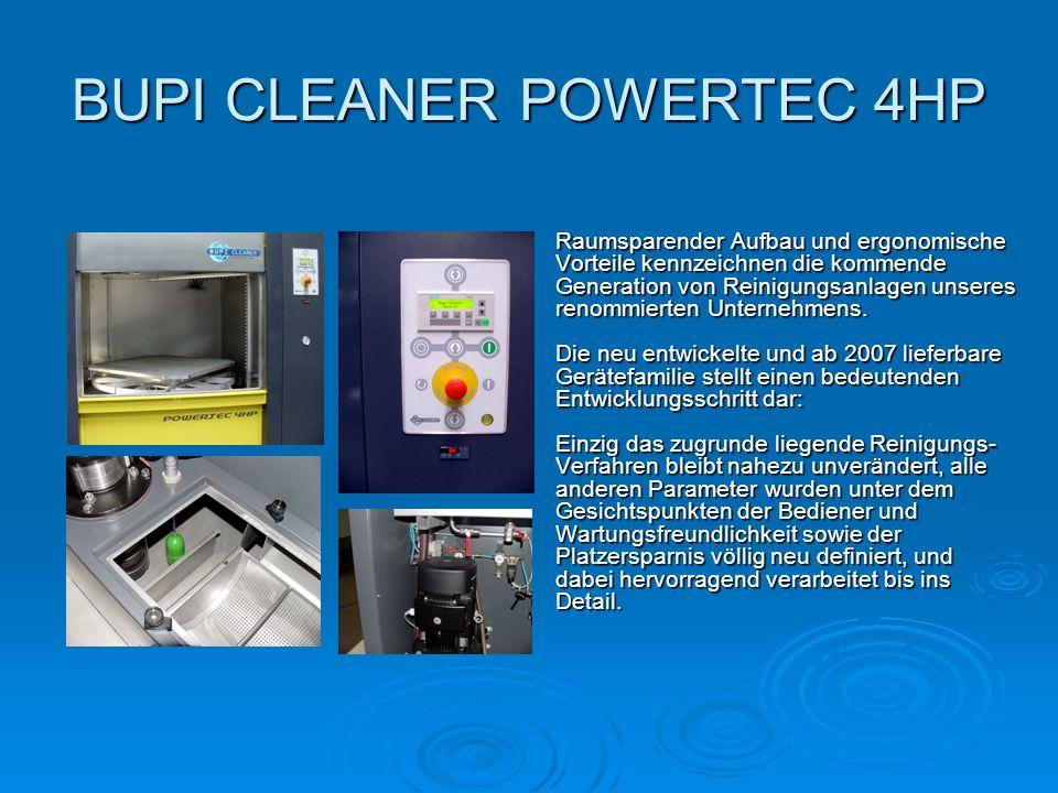 BUPI CLEANER POWERTEC 4HP Raumsparender Aufbau und ergonomische Vorteile kennzeichnen die kommende Generation von Reinigungsanlagen unseres renommiert