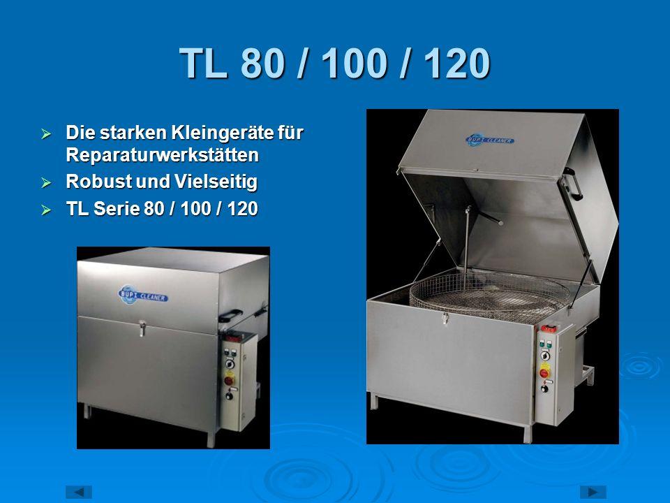 TL 80 / 100 / 120 Die starken Kleingeräte für Reparaturwerkstätten Die starken Kleingeräte für Reparaturwerkstätten Robust und Vielseitig Robust und V