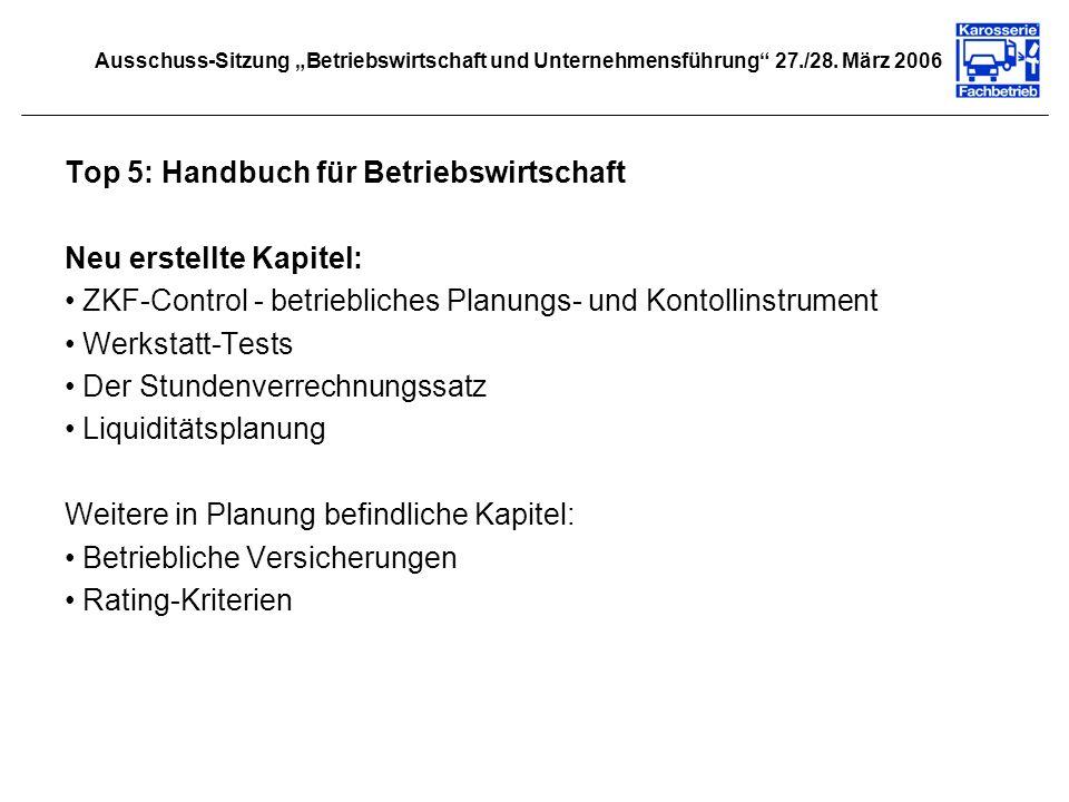 Top 5: Handbuch für Betriebswirtschaft Neu erstellte Kapitel: ZKF-Control - betriebliches Planungs- und Kontollinstrument Werkstatt-Tests Der Stundenv