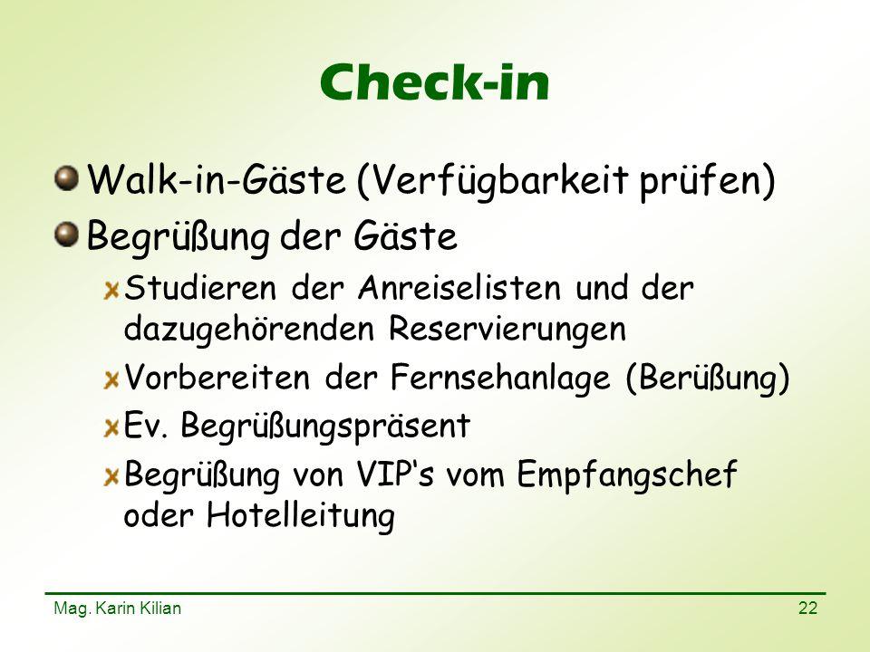 Mag. Karin Kilian 22 Check-in Walk-in-Gäste (Verfügbarkeit prüfen) Begrüßung der Gäste Studieren der Anreiselisten und der dazugehörenden Reservierung