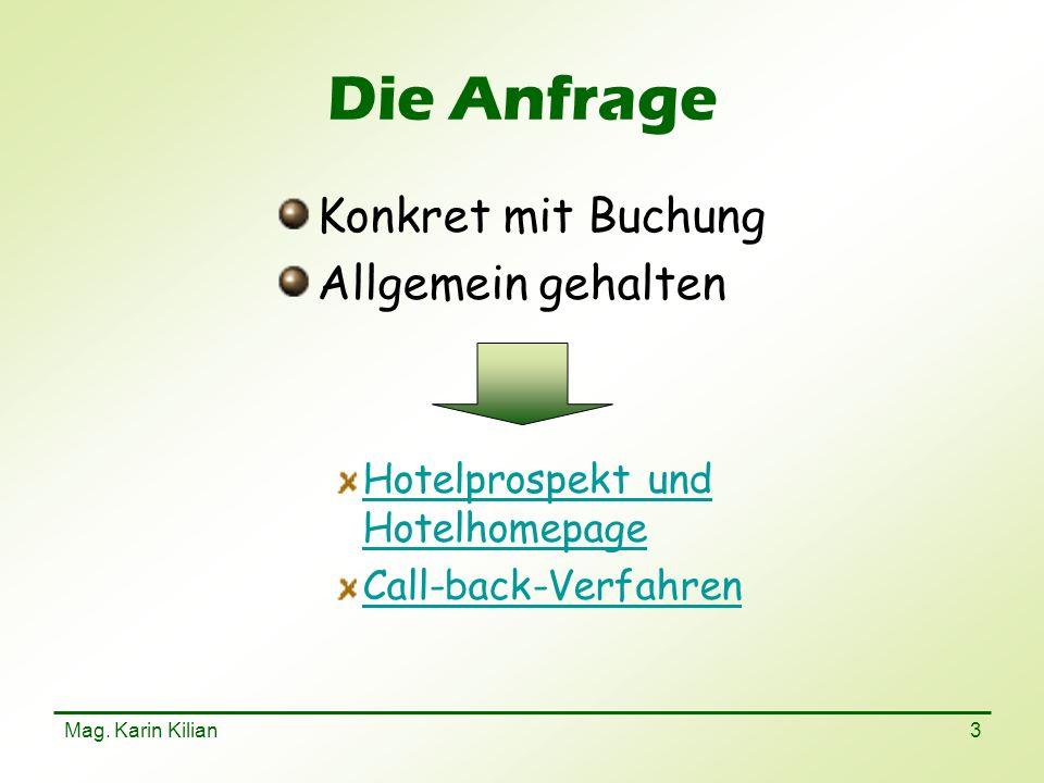 Mag. Karin Kilian 3 Die Anfrage Konkret mit Buchung Allgemein gehalten Hotelprospekt und Hotelhomepage Call-back-Verfahren