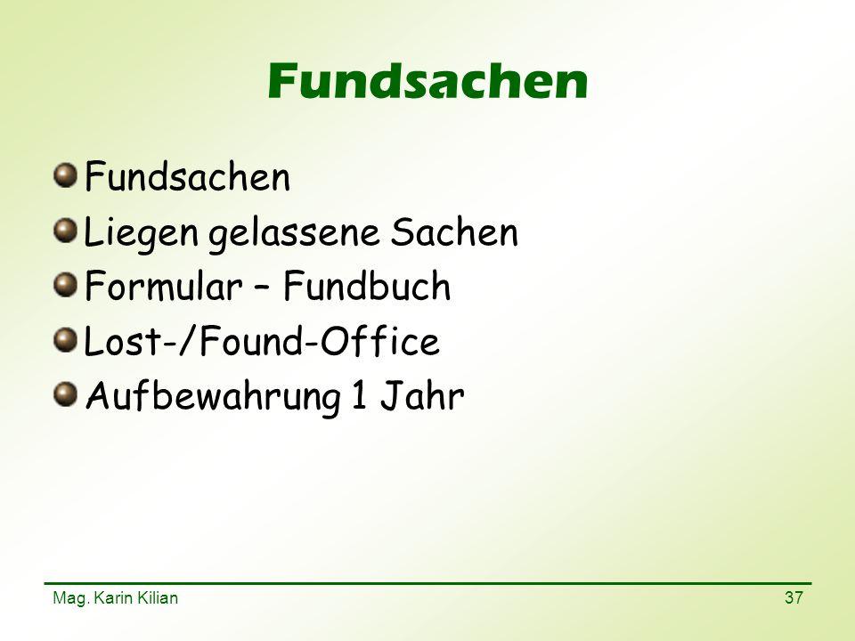 Mag. Karin Kilian 37 Fundsachen Liegen gelassene Sachen Formular – Fundbuch Lost-/Found-Office Aufbewahrung 1 Jahr
