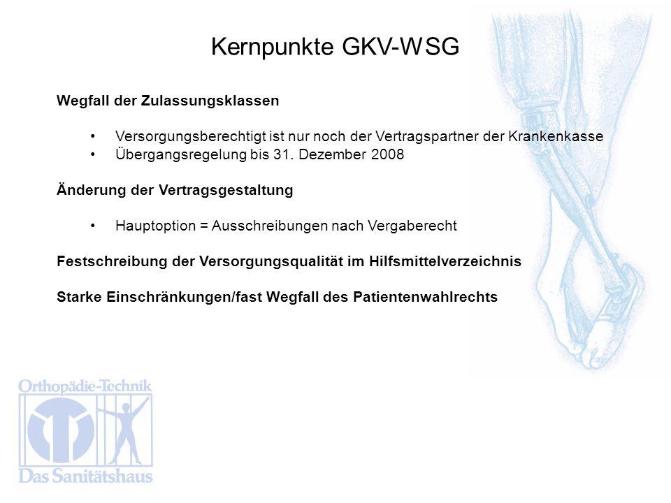 Wegfall der Zulassungsklassen Versorgungsberechtigt ist nur noch der Vertragspartner der Krankenkasse Übergangsregelung bis 31. Dezember 2008 Änderung