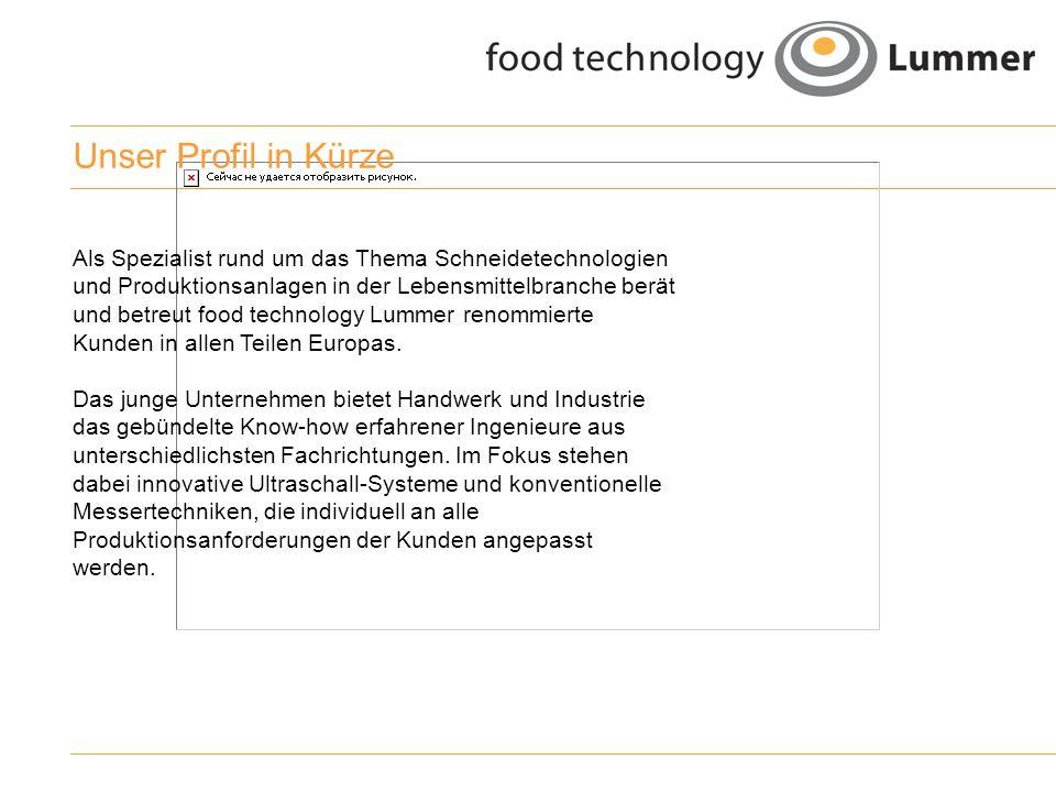 Werden Sie Partner ohne Risiko food technology Lummer arbeitet mit internationalen Marken-Partnern aber auch mit innovativen Branchen- Pionieren der Lebensmittelindustrie zusammen.