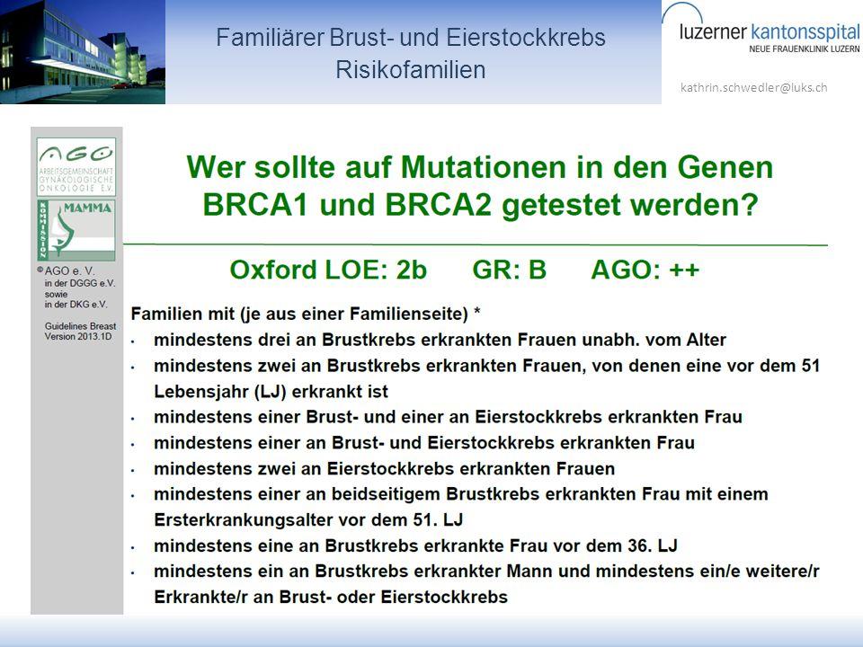 kathrin.schwedler@luks.ch Familiärer Brust- und Eierstockkrebs Risikofamilien