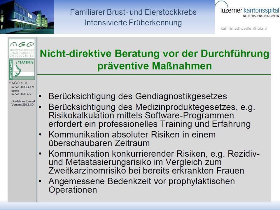 kathrin.schwedler@luks.ch Familiärer Brust- und Eierstockkrebs Intensivierte Früherkennung
